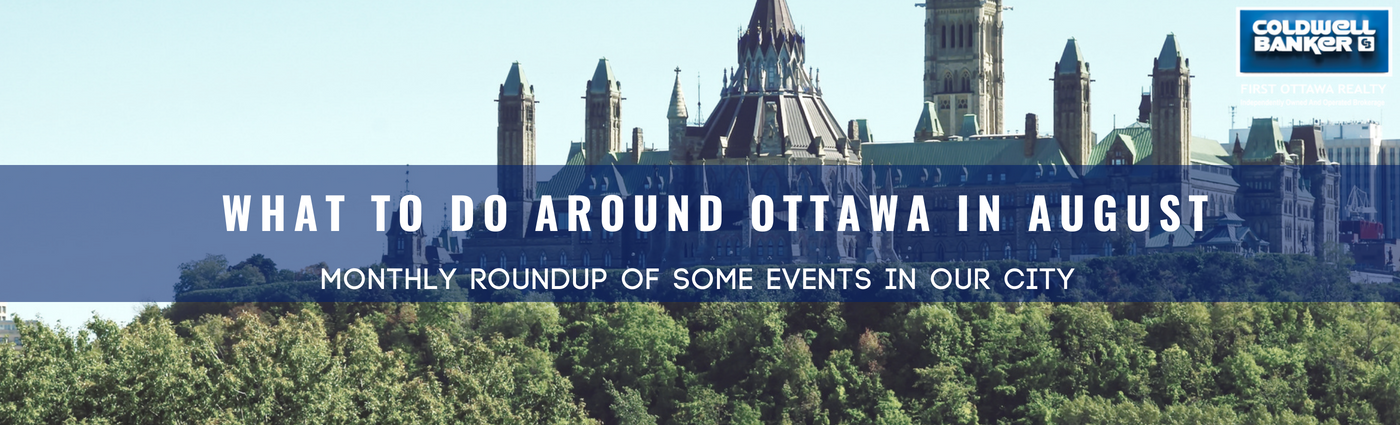 August Events in and around Ottawa - OttawaRealTalk - First Ottawa Realty